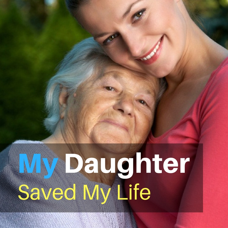 My Daughter Saved My Life