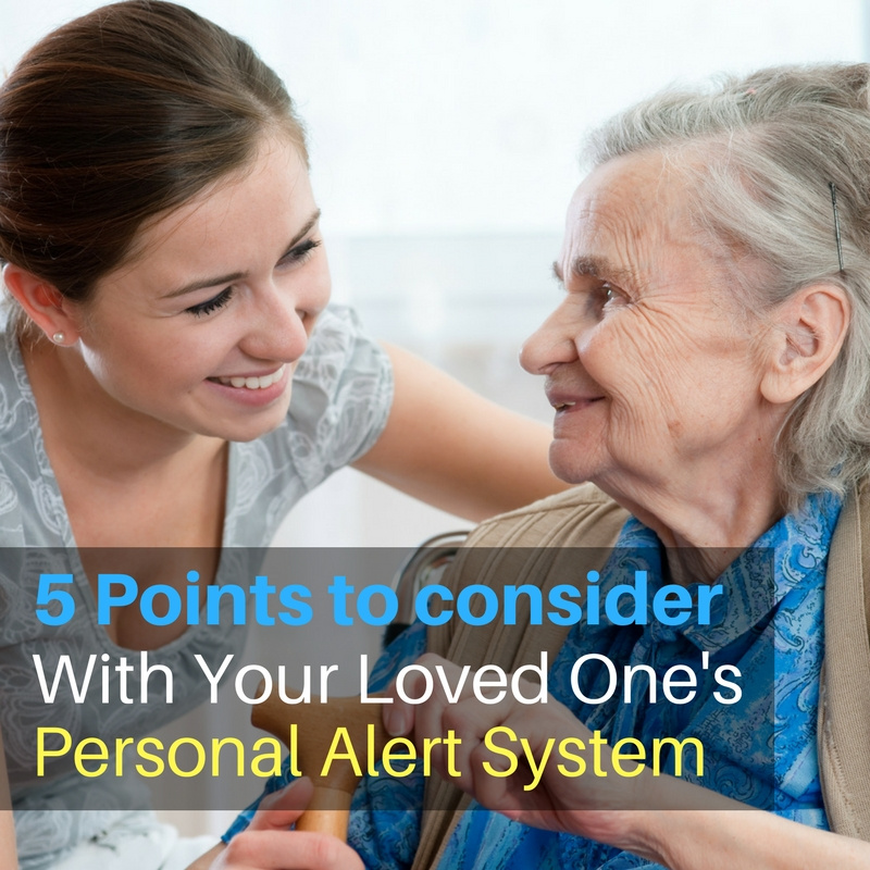 5 Points to consider with your Loved Ones Personal Alert System