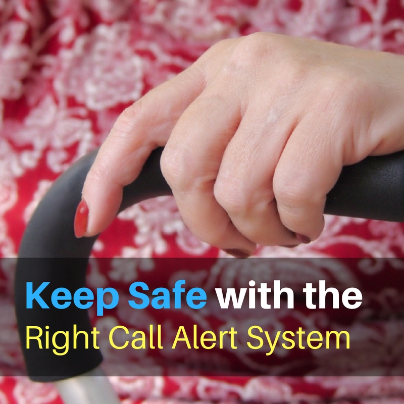 Keep Safe with the Right Call Alert System