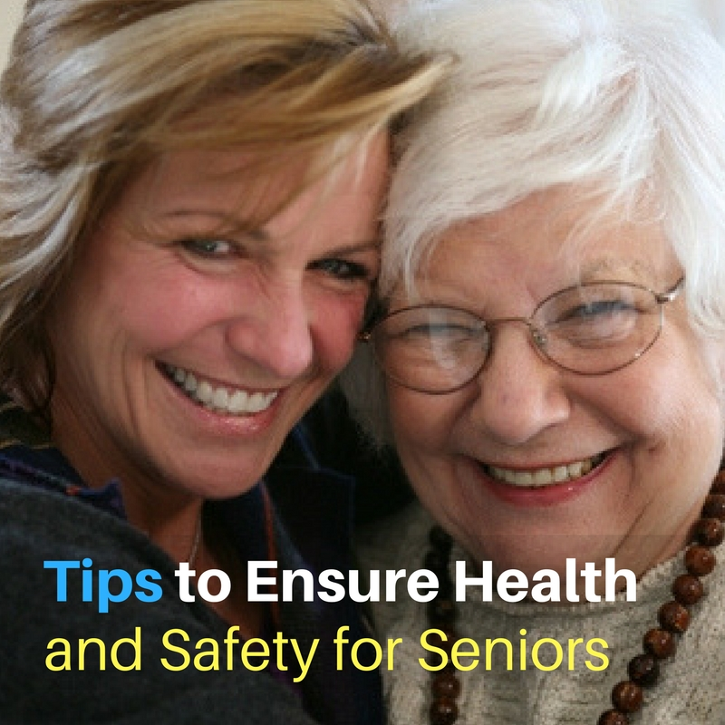 Tips to Ensure Health and Safety for Seniors
