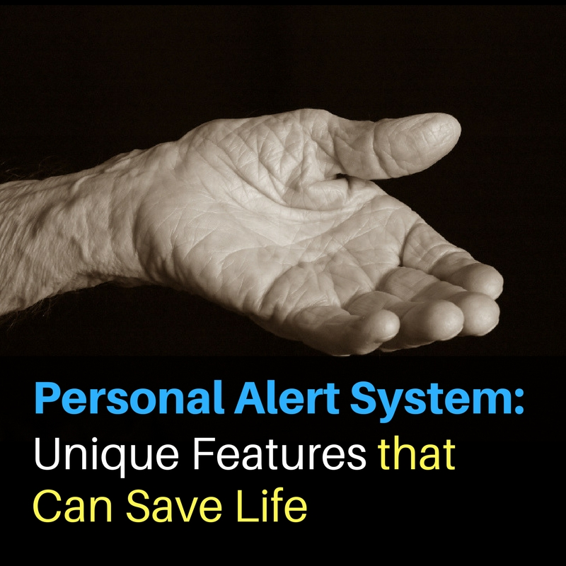 Personal Alert System: Unique Features that Can Save Life